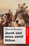 Jacob und seine zwölf Söhne