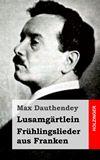 Lusamgärtlein. Frühlingslieder aus Franken