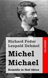 Michel Michael. Komödie in fünf Akten