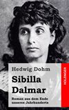 Sibilla Dalmar. Roman aus dem Ende unseres Jahrhunderts