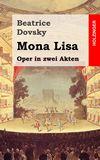 Mona Lisa. Oper in zwei Akten