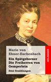 Ein Sp�tgeborner / Die Freiherren von Gemperlein. Zwei Erz�hlungen