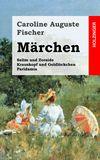 Märchen. Selim und Zoraïde / Krauskopf und Goldlöckchen / Paridamia