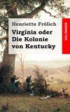 Virginia oder Die Kolonie von Kentucky