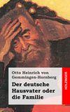 Der deutsche Hausvater oder die Familie. Ein Schauspiel