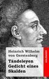Tändeleyen / Gedicht eines Skalden