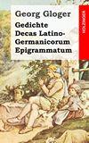 Gedichte / Decas Latino-Germanicorum Epigrammatum
