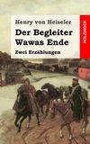 Der Begleiter / Wawas Ende. Zwei Erzählungen