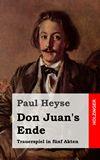 Don Juan's Ende. Trauerspiel in fünf Akten