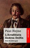 L'Arrabbiata / Andrea Delfin. Zwei Erzählungen