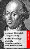 Henrich Stillings Jugend, Jünglings-Jahre und Wanderschaft