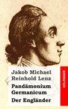 Pandämonium Germanicum / Der Engländer