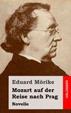 Mozart auf der Reise nach Prag. Novelle