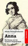 Anna. Ein Roman aus der nächsten Vergangenheit