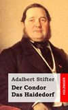 Der Condor / Das Haidedorf