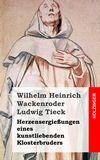 Herzensergießungen eines kunstliebenden Klosterbruders