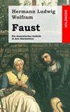 Faust. Ein dramatisches Gedicht in drei Abschnitten