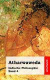 Atharwaweda. Indische Philosophie Band 4