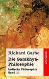 Die Samkhya-Philosophie. Indische Philosophie Band 11