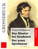 Das Kloster bei Sendomir / Der arme Spielmann. Zwei Erzählungen