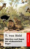 Märchen und Sagen der afrikanischen Neger