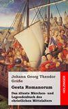 Gesta Romanorum. Das älteste Märchen- und Legendenbuch des christlichen Mittelalters