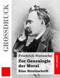 Zur Genealogie der Moral. Eine Streitschrift