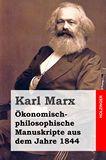 Ökonomisch-philosophische Manuskripte aus dem Jahre 1844