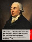 Grammatisch-kritisches Wörterbuch der Hochdeutschen Mundart. Nach der Ausgabe letzter Hand 1793–1801   Band 2 von 6  C–F