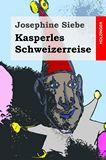 Kasperles Schweizerreise
