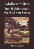 Der Waldbrunnen / Der Kuß von Sentze
