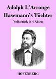 Hasemann's Töchter. Volksstück in 4 Akten