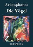 Die Vögel. (Orinthes)
