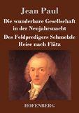 Die wunderbare Gesellschaft in der Neujahrsnacht / Des Feldpredigers Schmelzle Reise nach Flätz. Zwei Erzählungen