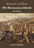 Die Hermannsschlacht. Ein Drama