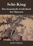 Schi-King. Das kanonische Liederbuch der Chinesen