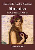 Musarion. Ein Gedicht in drei Buechern
