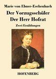 Der Vorzugsschüler / Der Herr Hofrat. Zwei Erzählungen