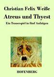 Atreus und Thyest. Ein Trauerspiel in fünf Aufzügen