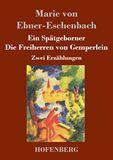 Ein Spätgeborner / Die Freiherren von Gemperlein. Zwei Erzählungen