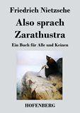 Also sprach Zarathustra. Ein Buch für Alle und Keinen