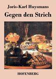 Gegen den Strich. (A rebours)