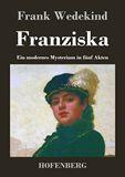 Franziska. Ein modernes Mysterium in fünf Akten