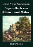 Sagen-Buch von Böhmen und Mähren