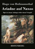 Ariadne auf Naxos. Oper in einem Aufzuge nebst einem Vorspiel