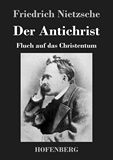 Der Antichrist. Fluch auf das Christentum