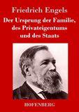 Der Ursprung der Familie, des Privateigentums und des Staats. Im Anschluß an Lewis H. Morgans Forschungen