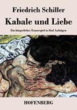 Kabale und Liebe. Ein bürgerliches Trauerspiel in fünf Aufzügen