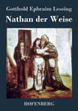 Nathan der Weise. Ein dramatisches Gedicht in fünf Aufzügen