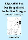 Der Doppelmord in der Rue Morgue und andere Erzählungen